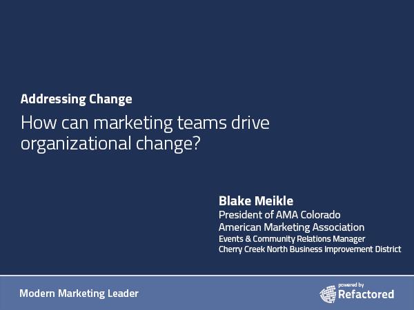 Marketing Drives organizational change
